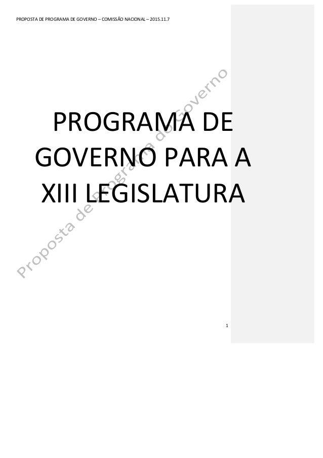 PROPOSTA  DE  PROGRAMA  DE  GOVERNO  –  COMISSÃO  NACIONAL  –  2015.11.7      1   PROGRAMA  DE ...
