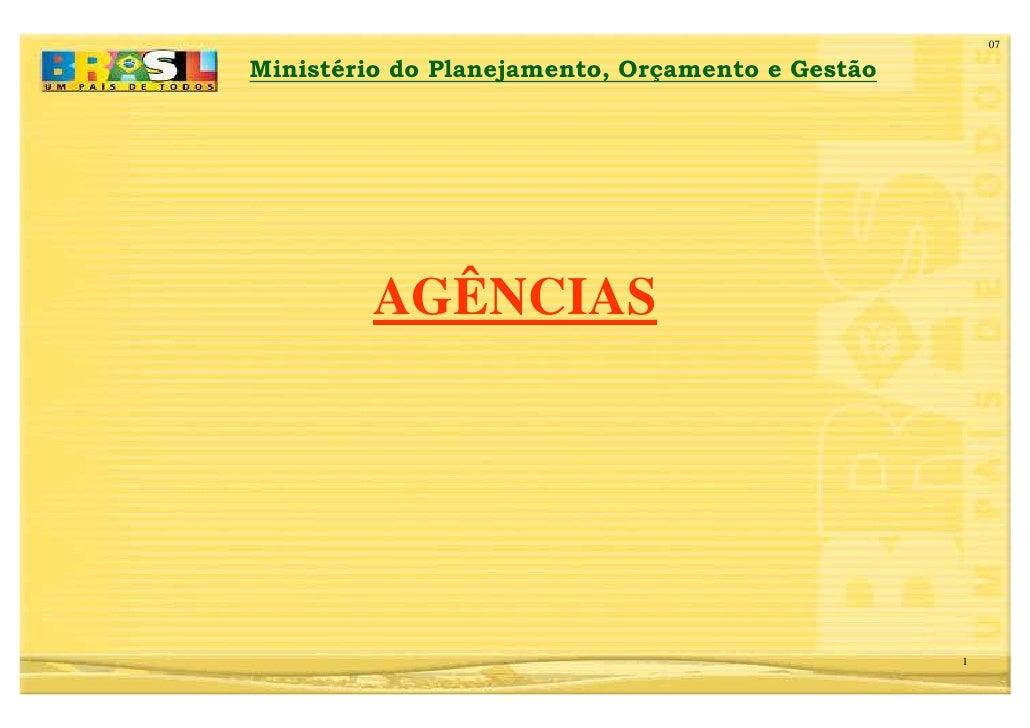 07  Ministério do Planejamento, Orçamento e Gestão              AGÊNCIAS                                                  ...