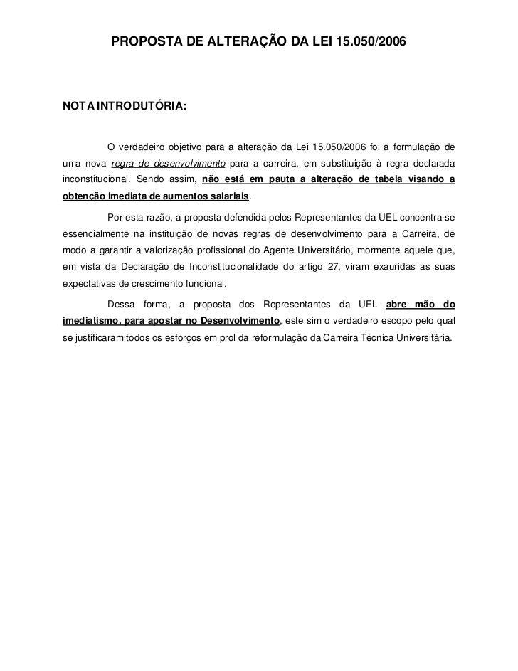 PROPOSTA DE ALTERAÇÃO DA LEI 15.050/2006NOTA INTRODUTÓRIA:          O verdadeiro objetivo para a alteração da Lei 15.050/2...