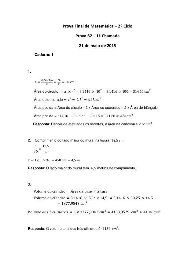 Prova Final de Matemática – 2º Ciclo Prova 62 – 1ª Chamada 21 de maio de 2015 Caderno 1 1. Área do círculo Área do quadrad...