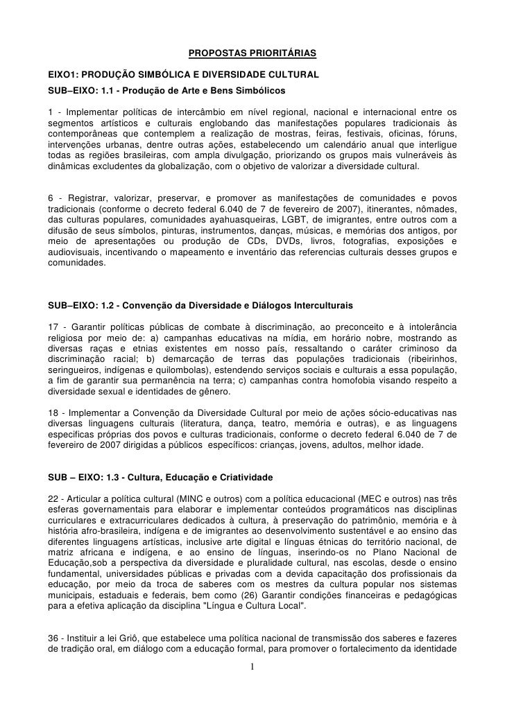 PROPOSTAS PRIORITÁRIAS  EIXO1: PRODUÇÃO SIMBÓLICA E DIVERSIDADE CULTURAL SUB–EIXO: 1.1 - Produção de Arte e Bens Simbólico...