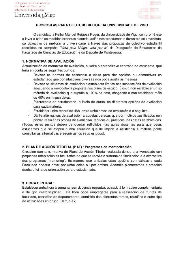 PROPOSTAS PARA O FUTURO REITOR DA UNIVERSIDADE DE VIGO O candidato a Reitor Manuel Reigosa Roger, da Universidade de Vigo,...