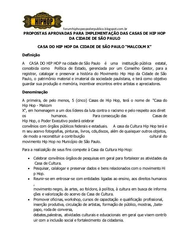 forumhiphopeopoderpublico.blogspot.com.br PROPOSTAS APROVADAS PARA IMPLEMENTAÇÃO DAS CASAS DE HIP HOP DA CIDADE DE SÃO PAU...
