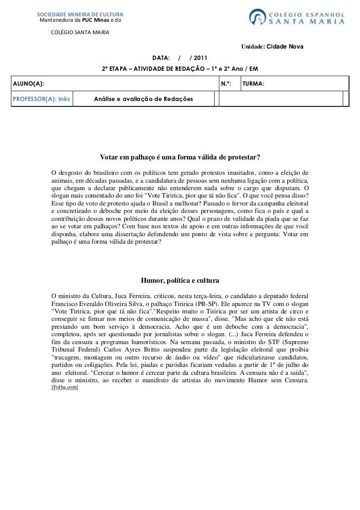 SOCIEDADE MINEIRA DE CULTURAMantenedora da PUC Minas e doCOLÉGIO SANTA MARIA           Unidade: Cidade Nova<br />DATA:    ...