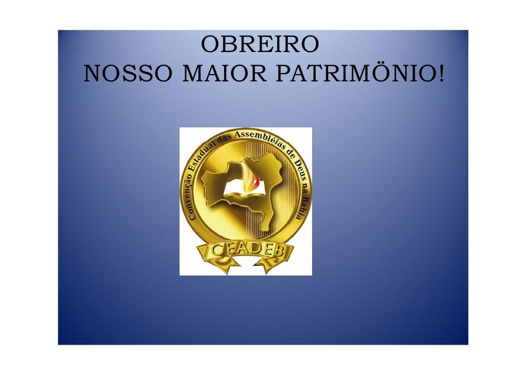 OBREIRO NOSSO MAIOR PATRIMÖNIO!