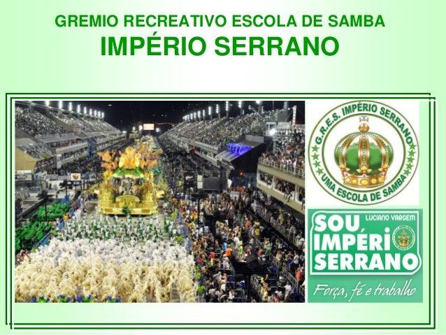 GREMIO RECREATIVO ESCOLA DE SAMBA IMPÉRIO SERRANO