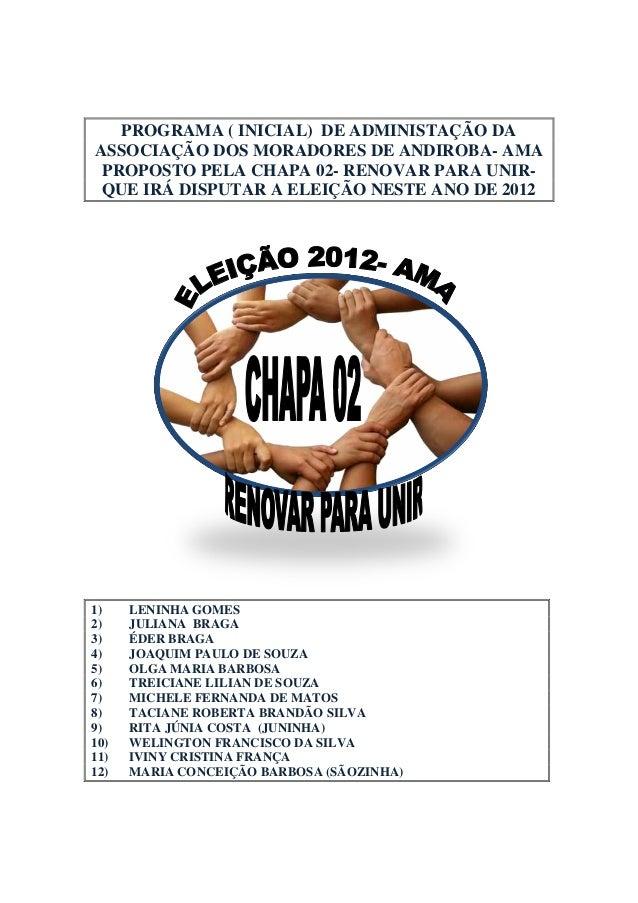 PROGRAMA ( INICIAL) DE ADMINISTAÇÃO DAASSOCIAÇÃO DOS MORADORES DE ANDIROBA- AMA PROPOSTO PELA CHAPA 02- RENOVAR PARA UNIR-...