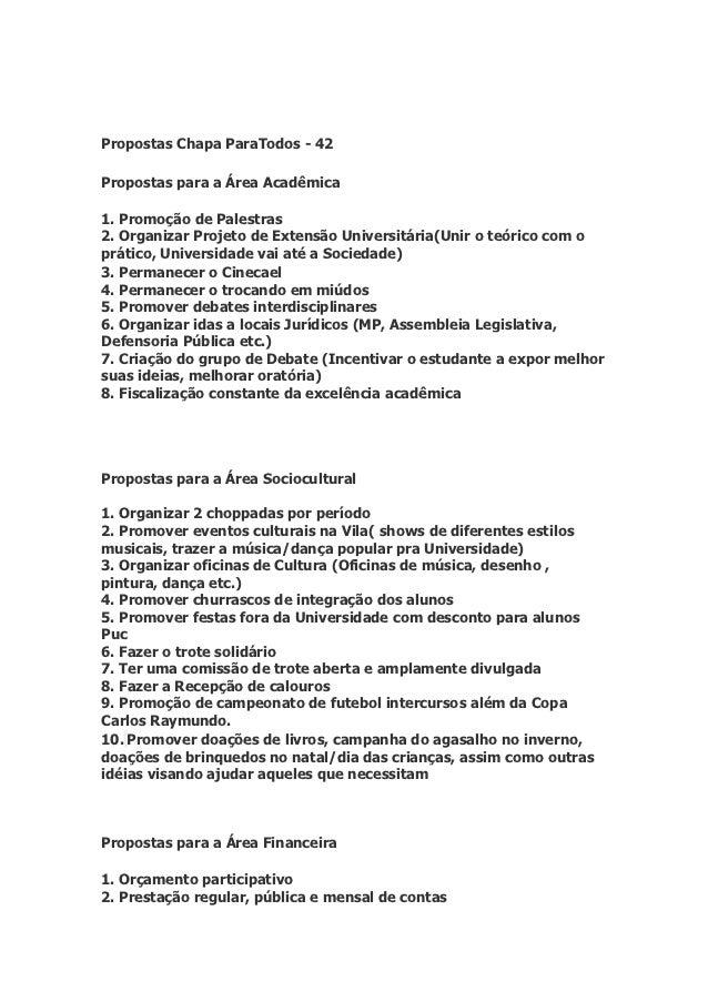 Propostas Chapa ParaTodos - 42Propostas para a Área Acadêmica1. Promoção de Palestras2. Organizar Projeto de Extensão Univ...