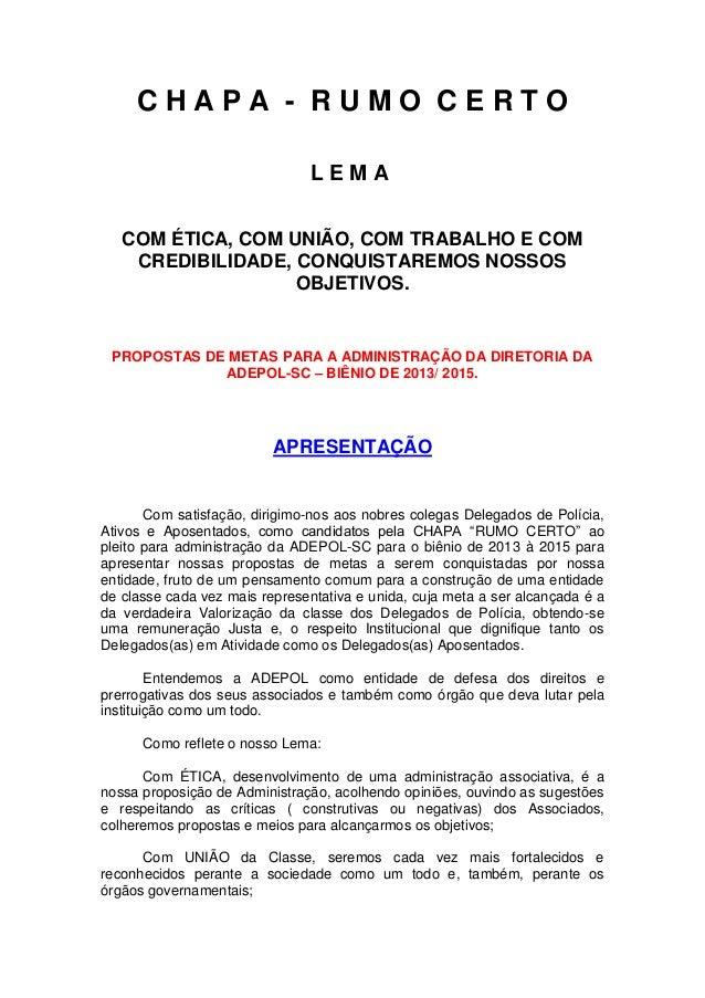 CHAPA - RUMO CERTO                                LEMA   COM ÉTICA, COM UNIÃO, COM TRABALHO E COM    CREDIBILIDADE, CONQUI...