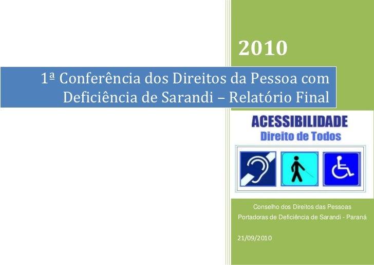 1ª Conferência dos Direitos da Pessoa com Deficiência de Sarandi – Relatório Final2010Conselho dos Direitos das Pessoas Po...