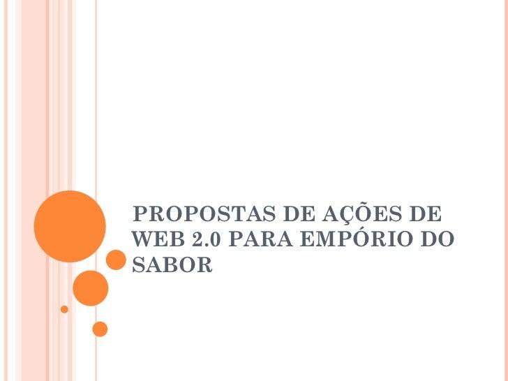 PROPOSTAS DE AÇÕES DE WEB 2.0 PARA EMPÓRIO DO SABOR