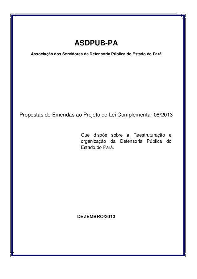 1  ASDPUB-PA Associação dos Servidores da Defensoria Pública do Estado do Pará  Propostas de Emendas ao Projeto de Lei Com...