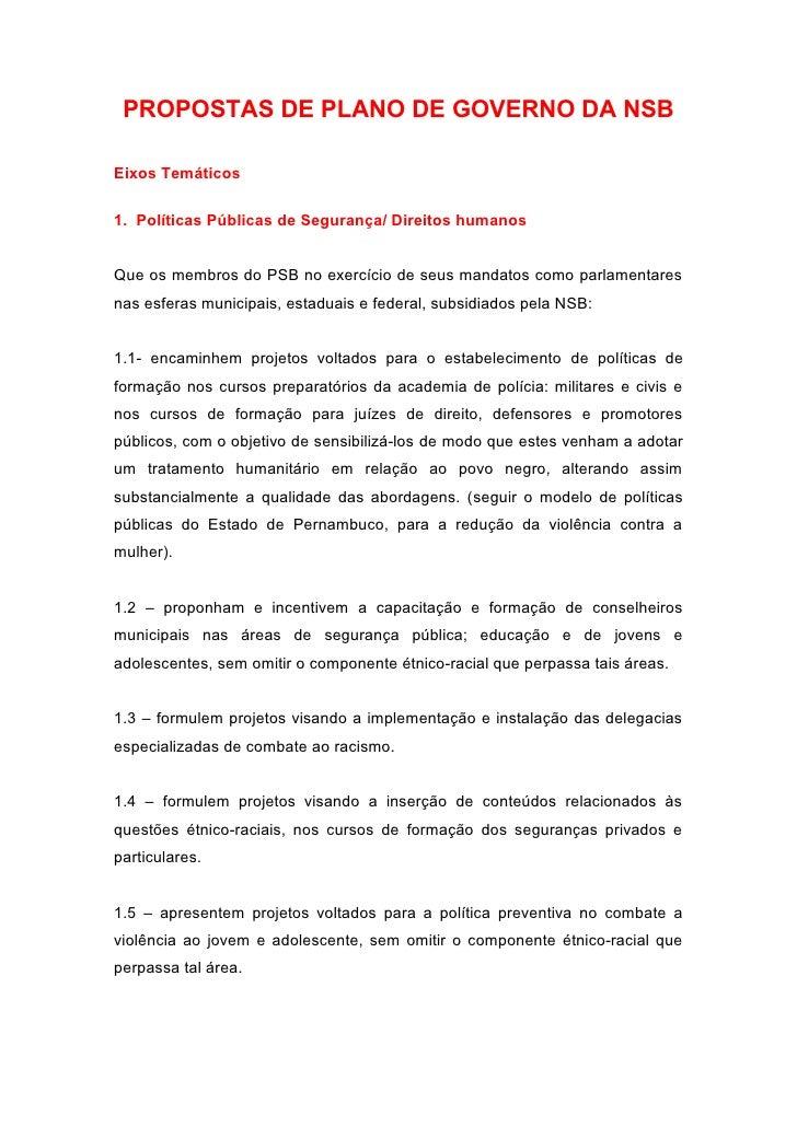 PROPOSTAS DE PLANO DE GOVERNO DA NSBEixos Temáticos1. Políticas Públicas de Segurança/ Direitos humanosQue os membros do P...