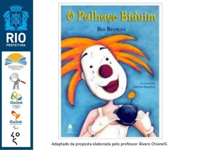 Adaptado da proposta elaborada pelo professor Álvaro Chianelli.