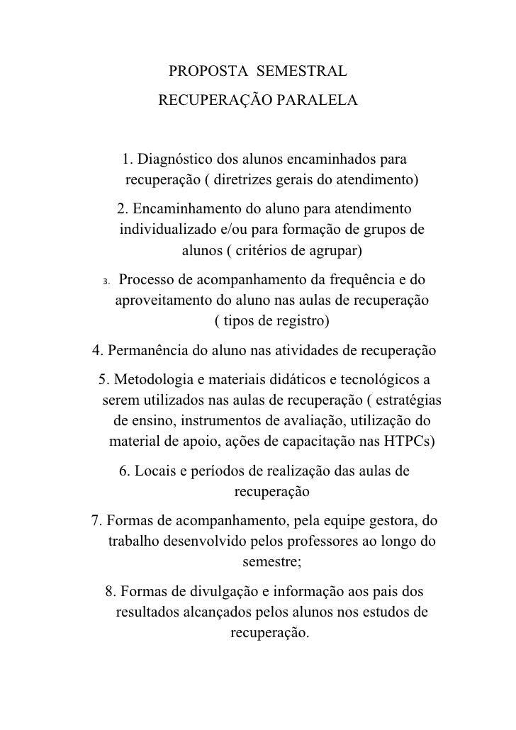 PROPOSTA SEMESTRAL             RECUPERAÇÃO PARALELA         1. Diagnóstico dos alunos encaminhados para       recuperação ...
