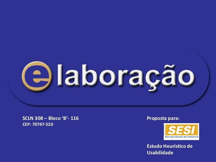 SCLN 308 – Bloco 'B'- 116   Proposta para:CEP: 70747-520                            Estudo Heurístico de                  ...