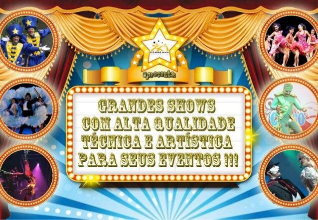 A Ricardo Maia Produções Artísticas apresenta para a sua empresa um incrível portfolio de atrações de entretenimento para ...
