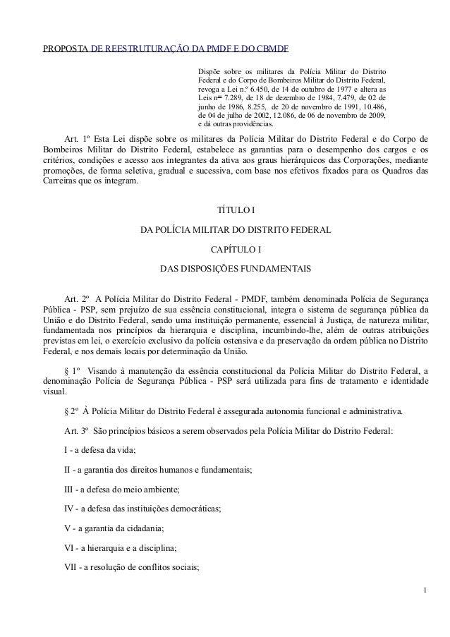PROPOSTA DE REESTRUTURAÇÃO DA PMDF E DO CBMDF Dispõe sobre os militares da Polícia Militar do Distrito Federal e do Corpo ...