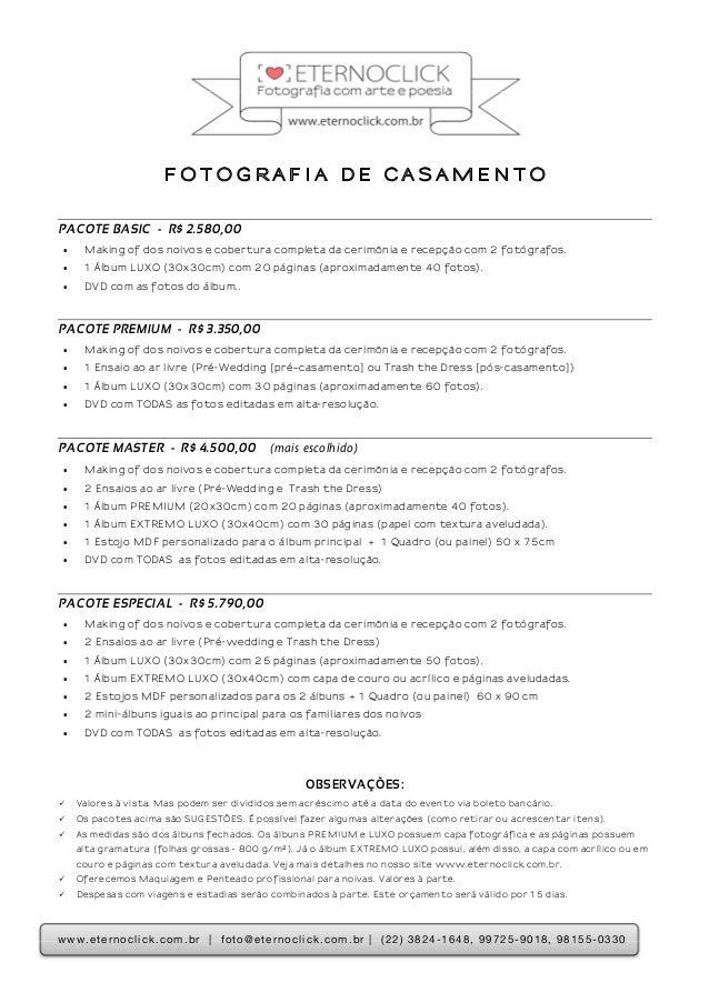PACOTE BASIC - R$ 2.580,00  • Making of dos noivos e cobertura completa da cerimônia e recepção com 2 fotógrafos.  • 1 Álb...