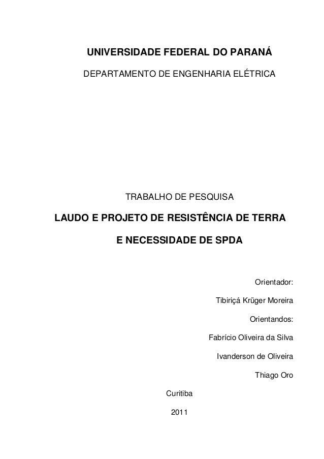 UNIVERSIDADE FEDERAL DO PARANÁ  DEPARTAMENTO DE ENGENHARIA ELÉTRICA  TRABALHO DE PESQUISA  LAUDO E PROJETO DE RESISTÊNCIA ...