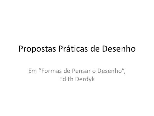 """Propostas Práticas de Desenho  Em """"Formas de Pensar o Desenho"""",           Edith Derdyk"""