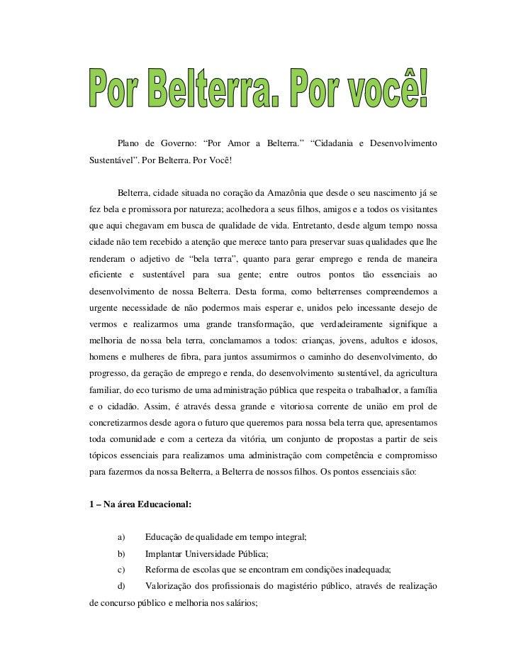 """Plano de Governo: """"Por Amor a Belterra."""" """"Cidadania e DesenvolvimentoSustentável"""". Por Belterra. Por Você!       Belterra,..."""