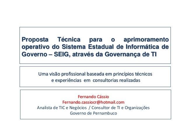 Proposta Técnica para o aprimoramento operativo do Sistema Estadual de Informática de Governo – SEIG, através da Governanç...