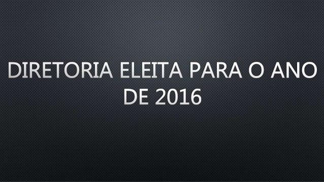 PROPOSTA TRABALHO DIRETORIA FEDERAÇÃO 2016 Slide 2