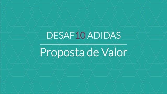 DESAF10 ADIDAS Proposta de Valor