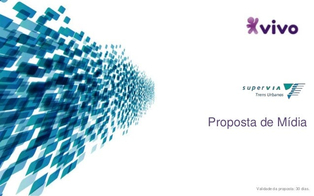 Proposta de Mídia  Validade da proposta: 30 dias.