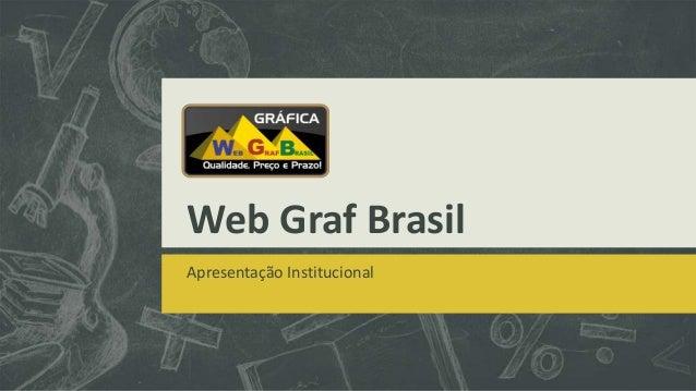 Web Graf Brasil Apresentação Institucional