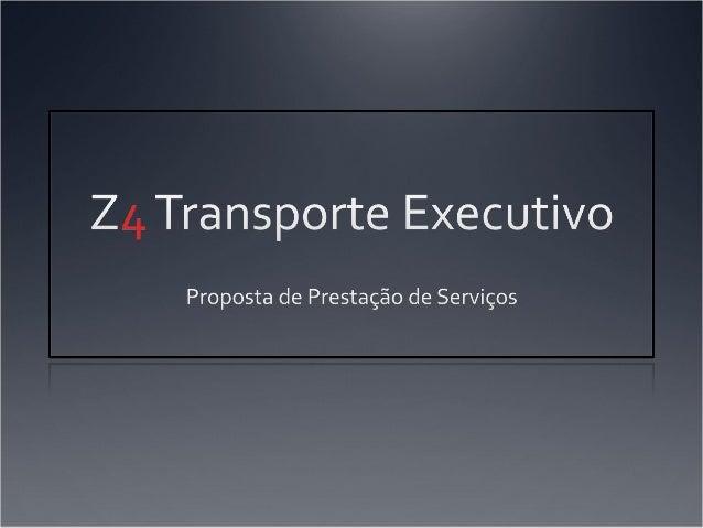 A EmpresaA Z4 é um novo conceito em Transporte Executivo,  fundada por dois jovens empreendedores visando  a excelência pr...