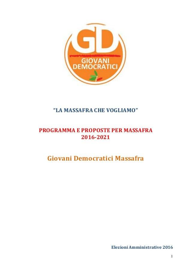 """1 """"LA MASSAFRA CHE VOGLIAMO"""" PROGRAMMA E PROPOSTE PER MASSAFRA 2016-2021 Giovani Democratici Massafra Elezioni Amministrat..."""