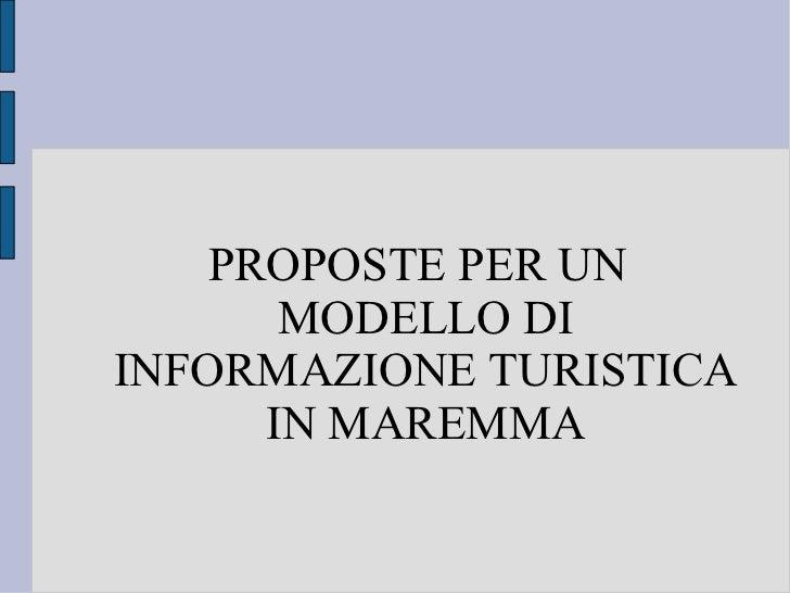 PROPOSTE PER UN       MODELLO DIINFORMAZIONE TURISTICA      IN MAREMMA