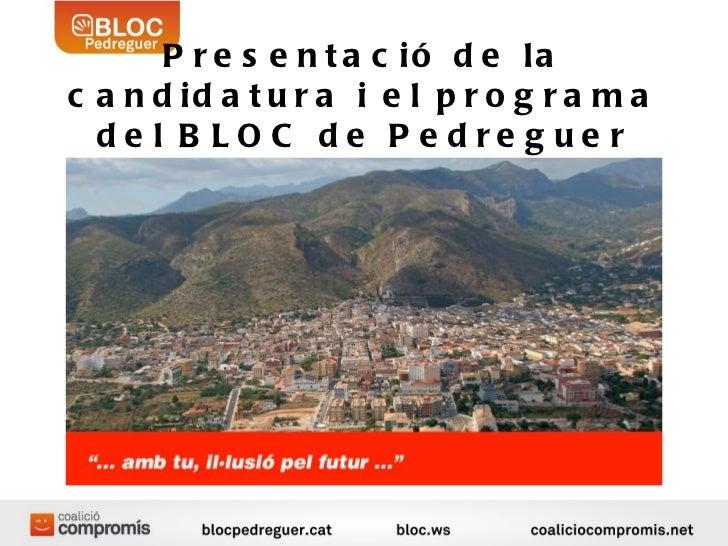 Presentació de la candidatura i el programa del BLOC de Pedreguer