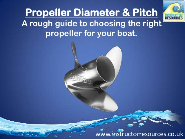 Propeller Diameter & Pitch - Choosing the right prop for your boat