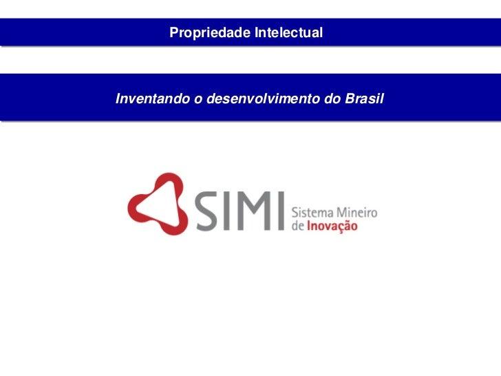 Propriedade Intelectual    Inventando o desenvolvimento do Brasil