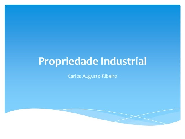 Propriedade Industrial Carlos Augusto Ribeiro