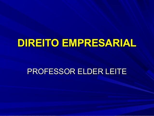 DIREITO EMPRESARIAL PROFESSOR ELDER LEITE