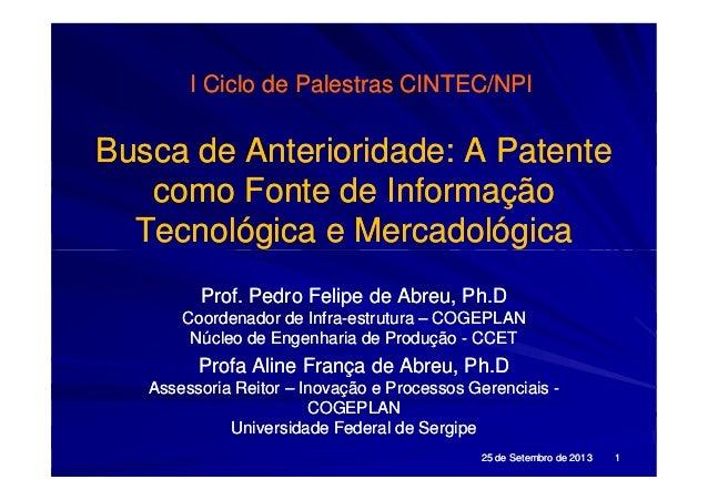 Busca de Anterioridade: A PatenteBusca de Anterioridade: A Patente como Fonte de Informaçãocomo Fonte de Informação Tecnol...