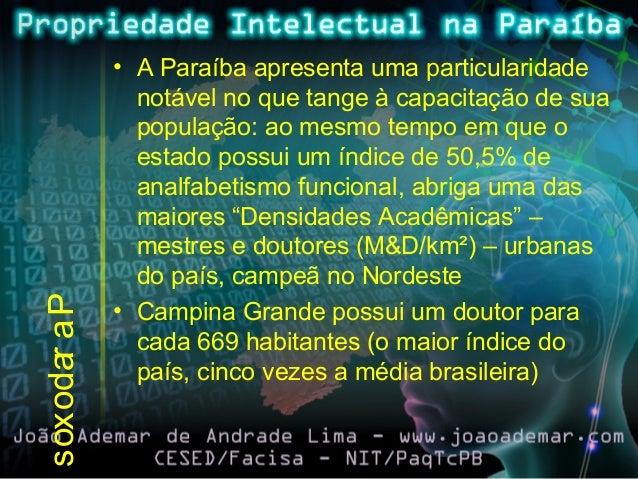 Paradoxos • A Paraíba apresenta uma particularidade notável no que tange à capacitação de sua população: ao mesmo tempo em...