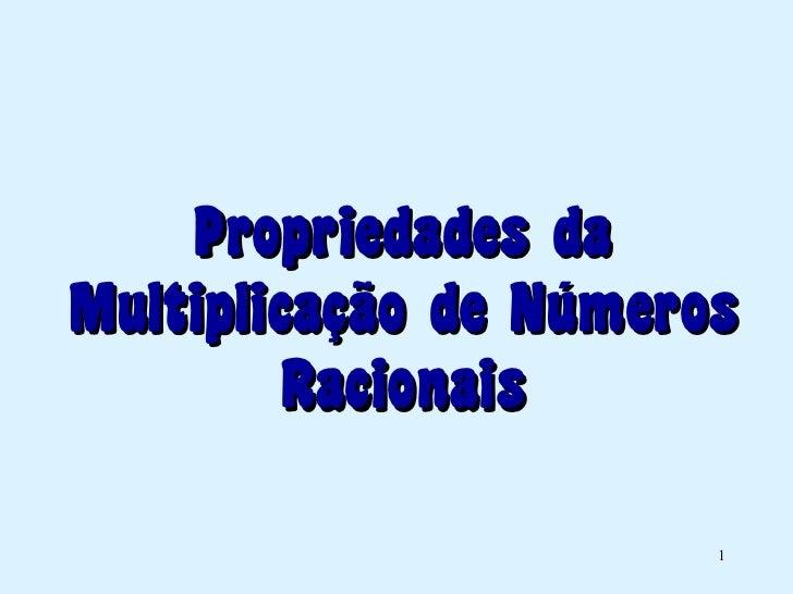 Propriedades da Multiplicação de Números Racionais