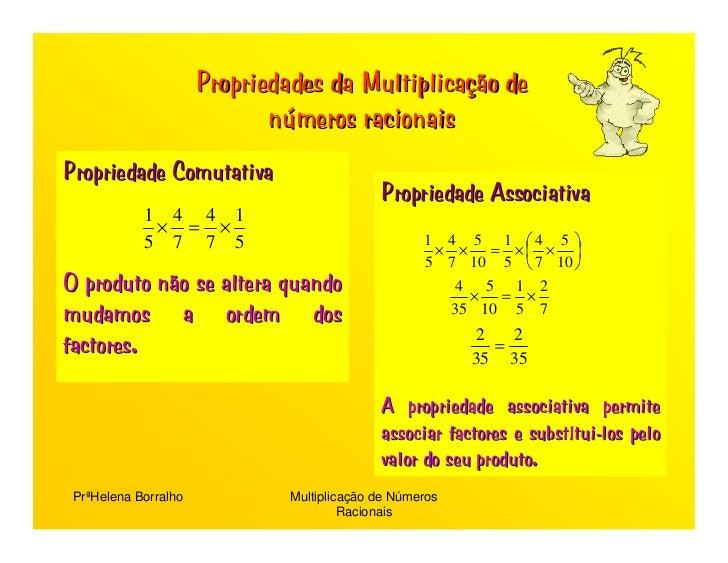 Propriedades da Multiplicação de                              números racionais Propriedade Comutativa                    ...