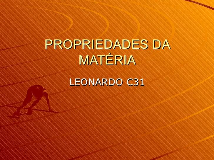 PROPRIEDADES DA MATÉRIA LEONARDO C31
