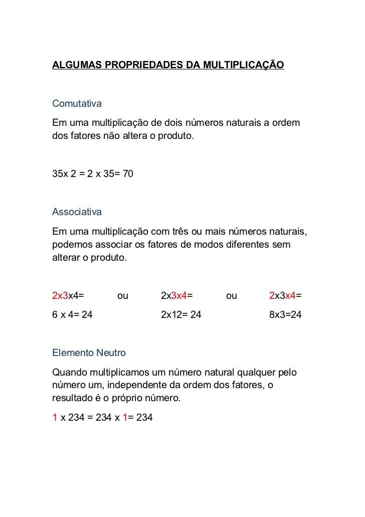 ALGUMAS PROPRIEDADES DA MULTIPLICAÇÃOComutativaEm uma multiplicação de dois números naturais a ordemdos fatores não altera...