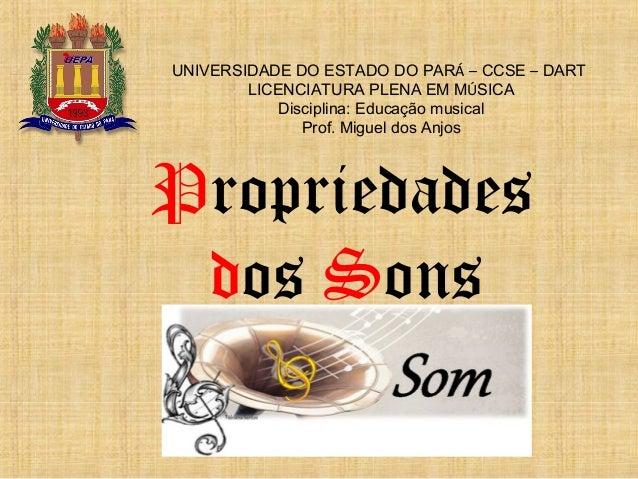UNIVERSIDADE DO ESTADO DO PARÁ – CCSE – DART LICENCIATURA PLENA EM MÚSICA Disciplina: Educação musical Prof. Miguel dos An...