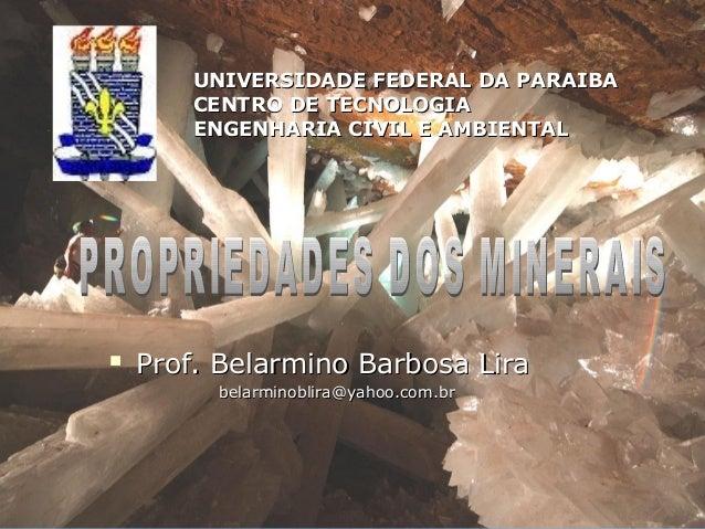 UNIVERSIDADE FEDERAL DA PARAIBA        CENTRO DE TECNOLOGIA        ENGENHARIA CIVIL E AMBIENTAL   Prof. Belarmino Barbosa...