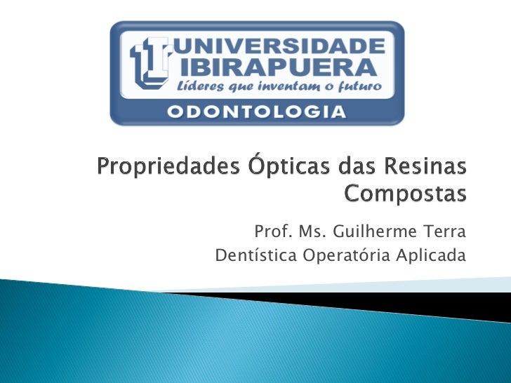 Prof. Ms. Guilherme TerraDentística Operatória Aplicada