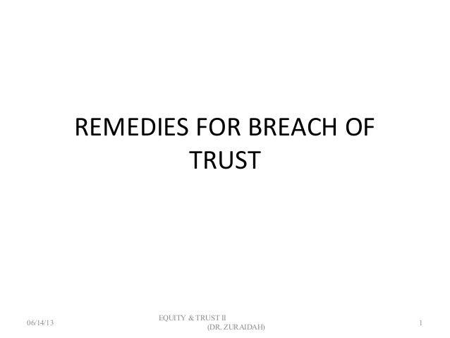 REMEDIES FOR BREACH OFTRUST06/14/13EQUITY & TRUST II(DR. ZURAIDAH)1