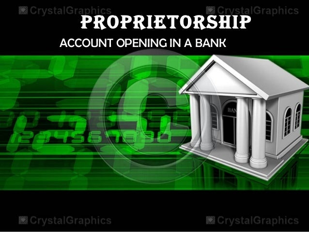PROPRIETORSHIP ACCOUNT OPENING IN A BANK
